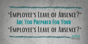 4 Tips on Keeping Your Business Running Smoothly During PFML and Other Employee Leave of Absences